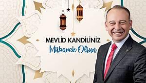 Başkan Çetin Akın'dan Mevlid Kandili Mesajı